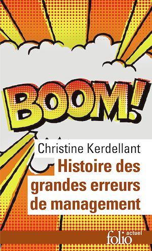 Téléchargez le livre :  Histoire des grandes erreurs de management. Ils se croyaient les meilleurs...