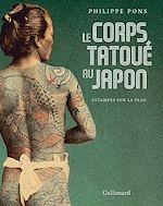 Télécharger le livre :  Le corps tatoué au Japon. Estampes sur la peau