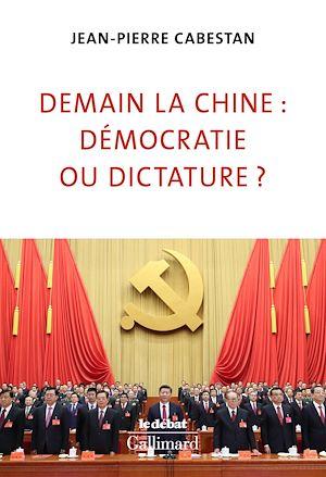 Téléchargez le livre :  Demain la Chine : démocratie ou dictature ?