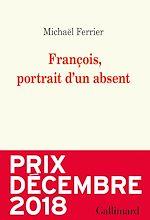 Télécharger le livre :  François, portrait d'un absent