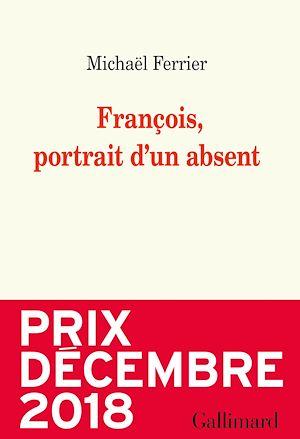 Téléchargez le livre :  François, portrait d'un absent