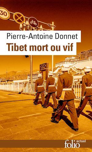 Téléchargez le livre :  Tibet mort ou vif