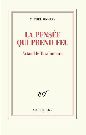 Téléchargez le livre :  La pensée qui prend feu. Artaud le Tarahumara