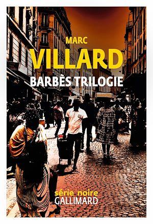 Téléchargez le livre :  Barbès trilogie
