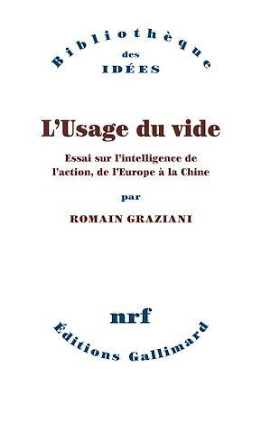 Téléchargez le livre :  L'Usage du vide. Essai sur l'intelligence de l'action, de l'Europe à la Chine
