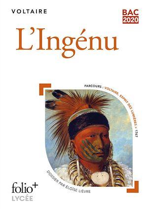 Téléchargez le livre :  L'Ingénu (Bac 2020) - Édition enrichie avec dossier pédagogique « Voltaire, esprit des Lumières »