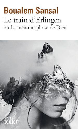 Téléchargez le livre :  Le train d'Erlingen ou La métamorphose de Dieu