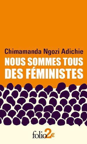 Téléchargez le livre :  Nous sommes tous des féministes suivi de Le danger de l'histoire unique