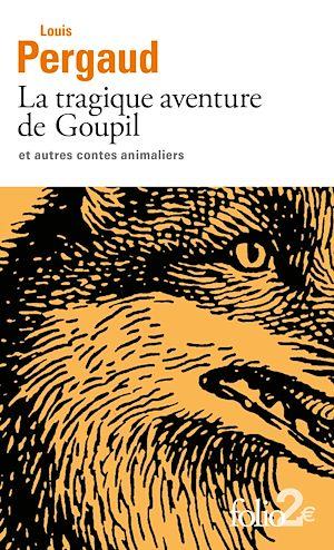 Téléchargez le livre :  La tragique aventure de Goupil et autres contes animaliers