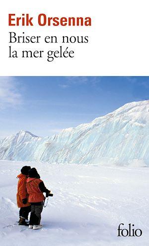 Téléchargez le livre :  Briser en nous la mer gelée