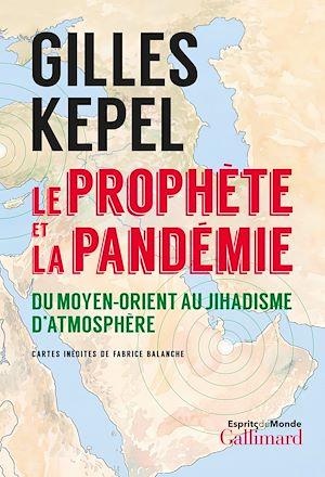 Téléchargez le livre :  Le prophète et la pandémie. Du Moyen-Orient au jihadisme d'atmosphère