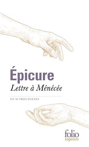 Téléchargez le livre :  Lettre à Ménécée et autres textes