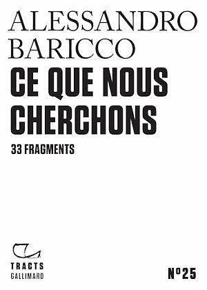 Téléchargez le livre :  Tracts (N°25) - Ce que nous cherchons. 33 fragments