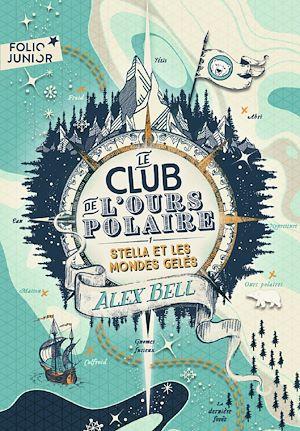Téléchargez le livre :  Le club de l'ours polaire (Tome 1) - Stella et les mondes gelés