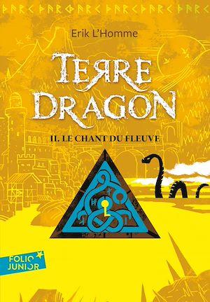 Téléchargez le livre :  Terre-Dragon (Tome 2) - Le chant du fleuve