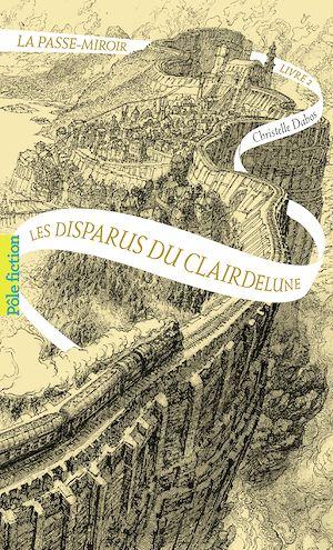 Téléchargez le livre :  La passe-miroir (Livre 2) - Les Disparus du Clairdelune