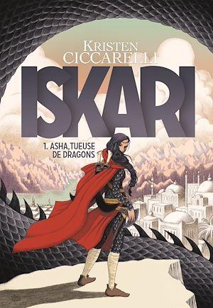 Téléchargez le livre :  Iskari (Tome 1) - Asha, tueuse de dragons