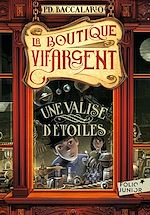 Télécharger le livre :  La Boutique Vif-Argent (Tome 1) - Une valise d'étoiles