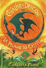 Télécharger le livre :  Cavalier du dragon (Tome 2) - La Plume du Griffon