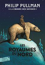 Télécharger le livre :  À la croisée des mondes (Tome 1) - Les Royaumes du Nord