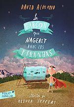 Télécharger le livre :  Le garçon qui nageait avec les piranhas
