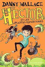 Télécharger le livre :  Hector et les plantes espionivores
