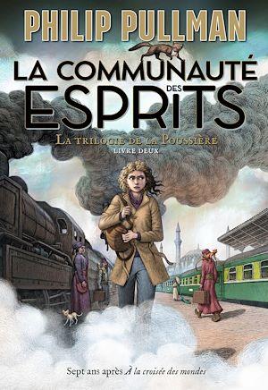 Téléchargez le livre :  La trilogie de la Poussière (Tome 2) - La communauté des esprits