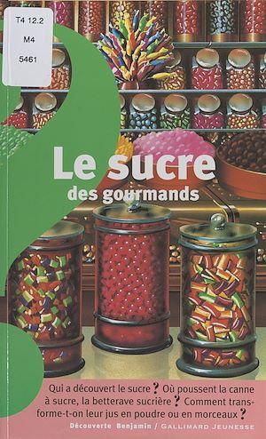 Téléchargez le livre :  Le sucre des gourmands