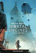 Télécharger le livre :  Mortal Engines (Tome 2) - L'or du prédateur
