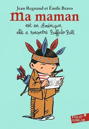 Téléchargez le livre :  Ma maman est en Amérique, elle a rencontré Buffalo Bill