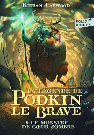 Téléchargez le livre :  La légende de Podkin Le Brave (Tome 3) - Le monstre de Cœur sombre