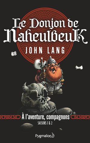 Téléchargez le livre :  Le Donjon de Naheulbeuk (Saison 1 & 2) - À l'aventure, compagnons