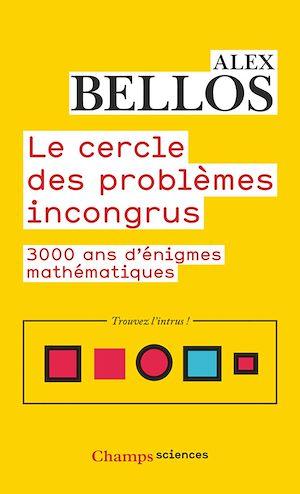 Téléchargez le livre :  Le cercle des problèmes incongrus. 3 000 ans d'énigmes mathématiques
