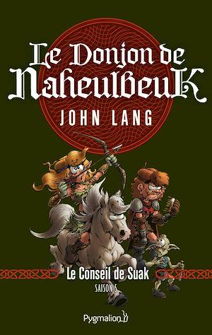 Téléchargez le livre :  Le Donjon de Naheulbeuk (Saison 5) - Le Conseil de Suak