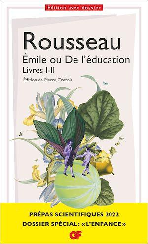 """Téléchargez le livre :  Émile ou De l'éducation. Dossier spécial """"L'Enfance"""" - Prépas scientifiques 2021-2022 Édition prescrite"""