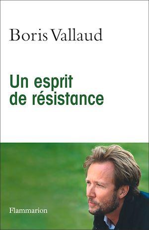 Téléchargez le livre :  Un esprit de résistance