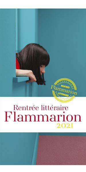 Téléchargez le livre :  Rentrée littéraire Flammarion 2021