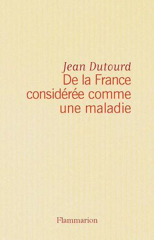 Téléchargez le livre :  De la France considérée comme une maladie