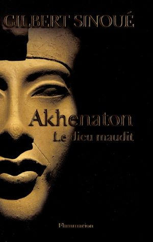 Téléchargez le livre :  Akhenaton : Le dieu maudit