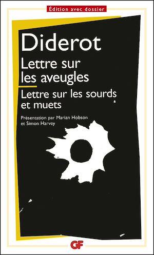 Téléchargez le livre :  Lettre sur les aveugles à l'usage de ceux qui voient - Lettre sur les sourds et muets à l'usage de ceux qui entendent et qui parlent