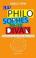 Télécharger le livre :  Les philosophes sur le divan. Quand Freud rencontre Platon, Kant et Sartre