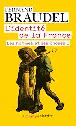 Télécharger le livre :  L'Identité de la France (Tome 2) - Les hommes et les choses I