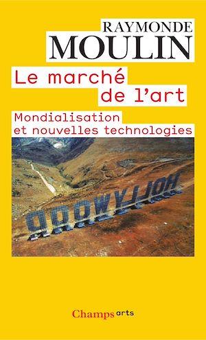 Téléchargez le livre :  Le Marché de l'art : MONDIALISATION ET NOUVELLES TECHNOLOGIES