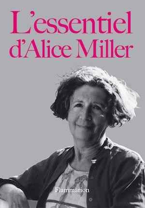 Téléchargez le livre :  L'essentiel d'Alice Miller