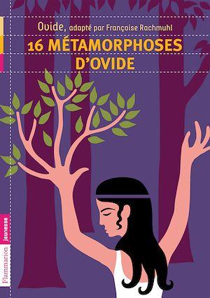 Téléchargez le livre :  16 métamorphoses d'Ovide