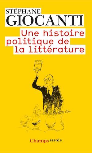 Téléchargez le livre :  Une histoire politique de la littérature