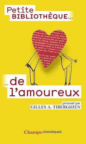 Téléchargez le livre :  Petite bibliothèque de l'amoureux