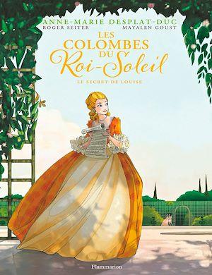 Téléchargez le livre :  Les Colombes du Roi-Soleil (Tome 2) - Le Secret de Louise - édition BD