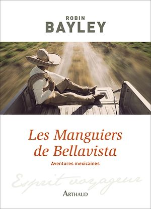 Téléchargez le livre :  Les Manguiers de Bellavista. Aventures mexicaines