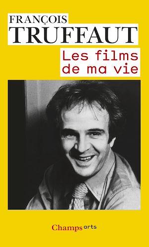 Téléchargez le livre :  Les Films de ma vie